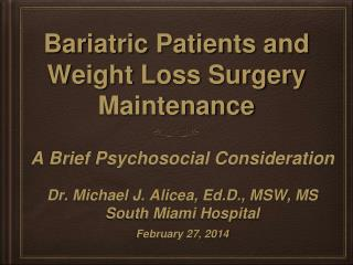 Bariatric Patients and Weight Loss Surgery Maintenance