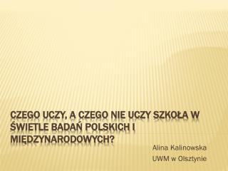 Czego uczy, a czego nie uczy szko?a w ?wietle bada? polskich i mi?dzynarodowych?