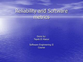 Reliability and  Software  metrics