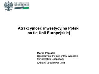 Atrakcyjność inwestycyjna Polski  na tle Unii Europejskiej