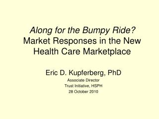 Along for the Bumpy Ride? Market Responses in the New Health Care Marketplace