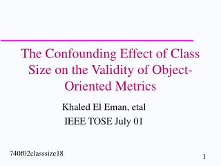 The Confounding Effect of Class Size on the Validity of Object-Oriented Metrics