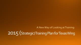 2015 ( Strategic) Training  Plan for Texas Wing