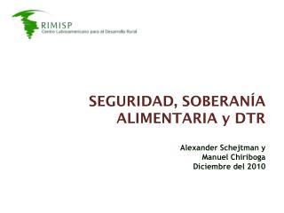 SEGURIDAD, SOBERANÍA ALIMENTARIA y DTR