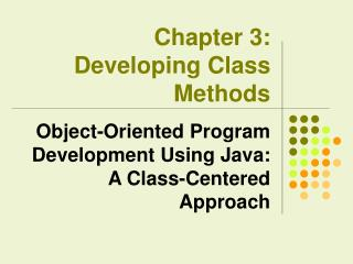 Chapter 3:  Developing Class Methods