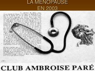 LA MENOPAUSE EN 2003