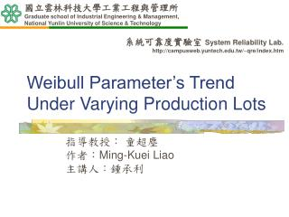 Weibull Parameter�s Trend Under Varying Production Lots