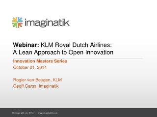 Webinar:  KLM Royal Dutch Airlines:  A Lean Approach to Open Innovation
