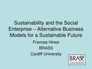 Sustainability and the Social Enterprise – Alternative Business Models for a Sustainable Future