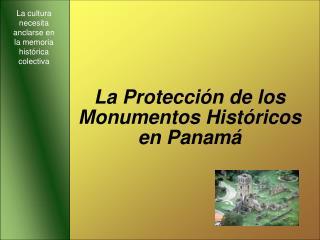 La Protección de los Monumentos Históricos en Panamá