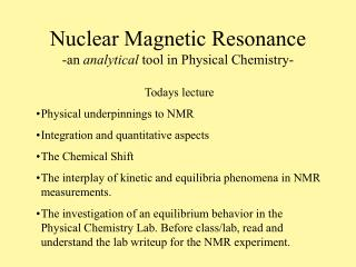 Nuclear Magnetic Resonance -an  analytical  tool in Physical Chemistry-