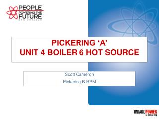 PICKERING �A� UNIT 4 BOILER 6 HOT SOURCE