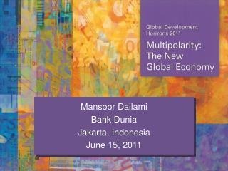 Mansoor Dailami Bank  Dunia Jakarta, Indonesia June 15,  2011