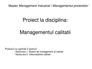 Proiect la disciplina: Managementul calitatii