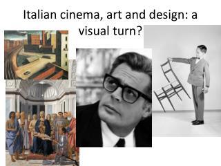Italian cinema, art and design: a visual turn?