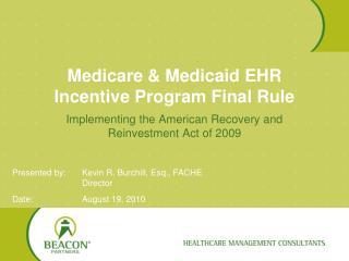 Medicare  Medicaid EHR Incentive Program Final Rule