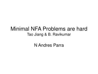 Minimal NFA Problems are hard Tao Jiang  B. Ravikumar