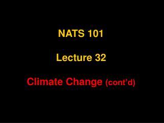 NATS 101 Lecture 32 Climate Change  (cont'd)