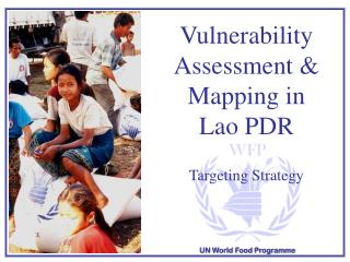 Vulnerability Assessment & Mapping  in  Lao PDR Targeting Strategy