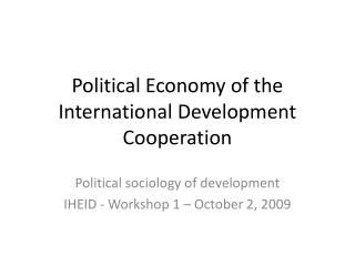 Political Economy of the International Development Cooperation