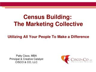Census Building:�  The Marketing Collective Utilizing All Your People To Make a Difference