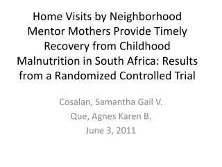 Cosalan , Samantha Gail V. Que, Agnes Karen B. June 3, 2011