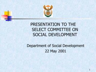 PRESENTATION TO THE  SELECT COMMITTEE ON  SOCIAL DEVELOPMENT Department of Social Development