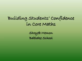 Building Students' Confidence in Core Maths