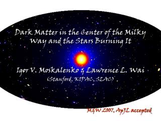 Dark Matter in the Center of the Milky Way and the Stars Burning It