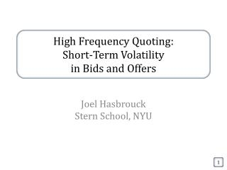 High Frequency Quoting: Short-Term Volatility  in  Bids and  Offers