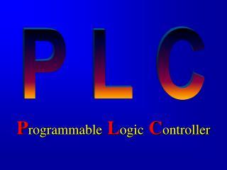 P rogrammable L ogic C ontroller
