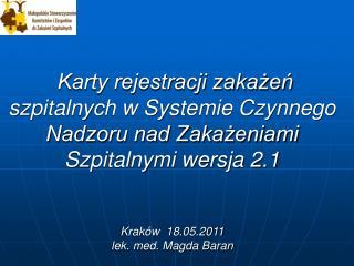 Karty rejestracji zakazen  szpitalnych w Systemie Czynnego Nadzoru nad Zakazeniami Szpitalnymi wersja 2.1   Krak w  18.0