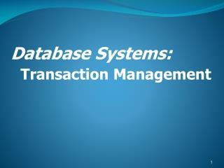 Database Systems:  Transaction Management