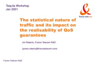 The statistical nature of traffic and its impact on the realisability of QoS guarantees