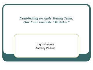 "Establishing an Agile Testing Team: Our Four Favorite ""Mistakes"""