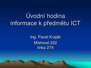 Úvodní hodina informace k předmětu ICT