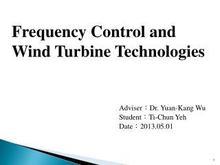 Adviser : Dr.  Yuan-Kang Wu Student : Ti-Chun Yeh Date : 2013.05.01