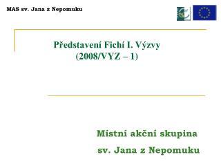 P?edstaven� Fich� I. V�zvy (2008/VYZ � 1)