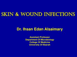 Skin & Wound Infections