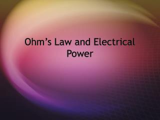 Ohm's Law and Electrical Power