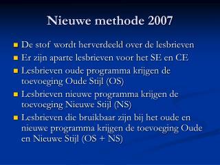 Nieuwe methode 2007