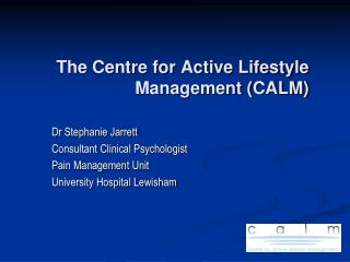 The Centre for Active Lifestyle Management (CALM)