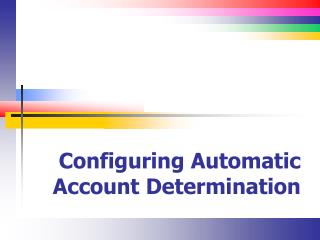 Configuring  Automatic Account Determination