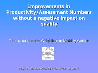 Improvements in Productivity/Assessment Numbers without a negative impact on quality