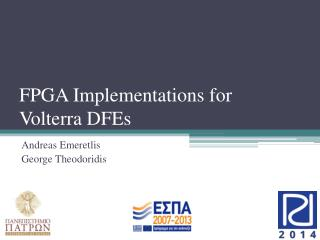 FPGA Implementations for  Volterra  DFEs