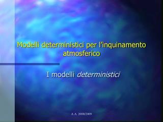 Modelli deterministici per l�inquinamento atmosferico