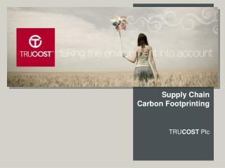 Supply Chain  Carbon  Footprinting TRU COST  Plc