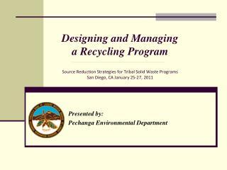 Presented by:  Pechanga Environmental Department