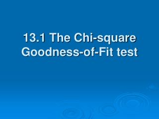13.1 The Chi-square Goodness-of-Fit test