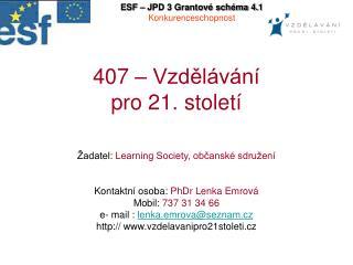 407 – Vzdělávání  pro 21. století